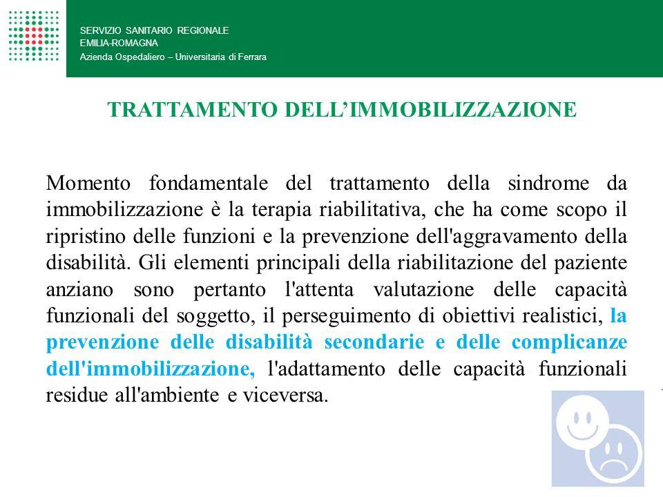 SERVIZIO SANITARIO REGIONALE EMILIA-ROMAGNA Azienda Ospedaliero – Universitaria di Ferrara TRATTAMENTO DELLIMMOBILIZZAZIONE Momento fondamentale del t