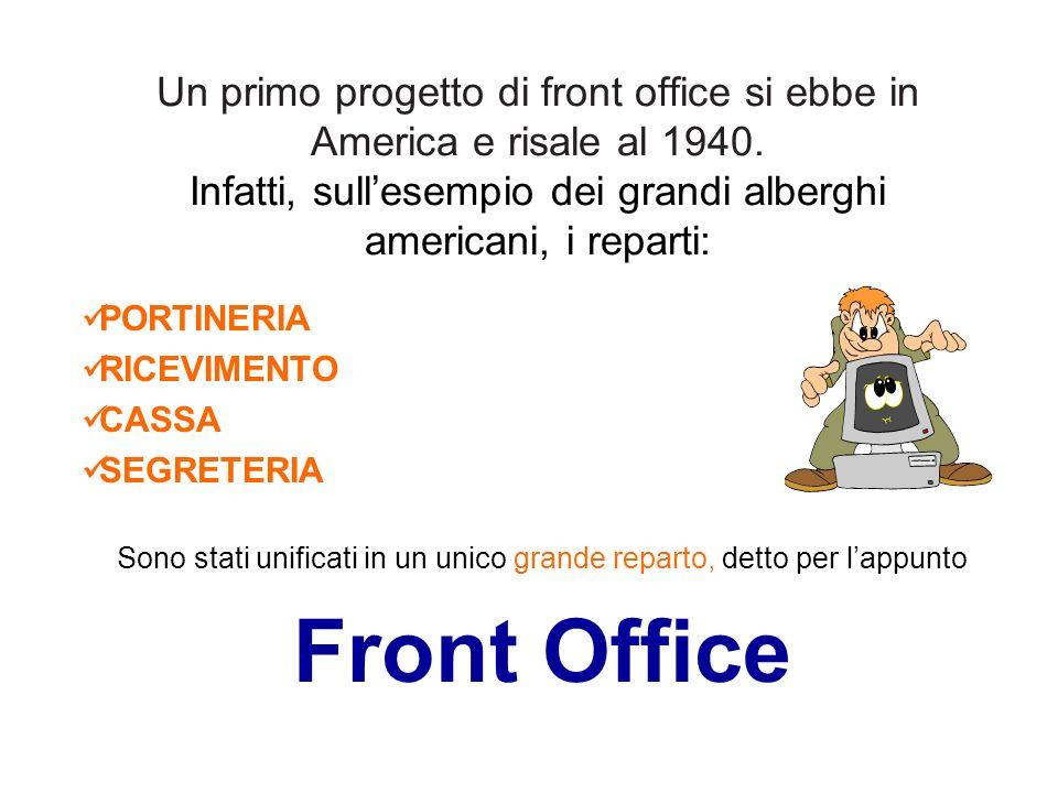A livello organizzativo i microreparti portineria, ricevimento e cassa vengono identificati nel Front Desk La segreteria nel Back Office