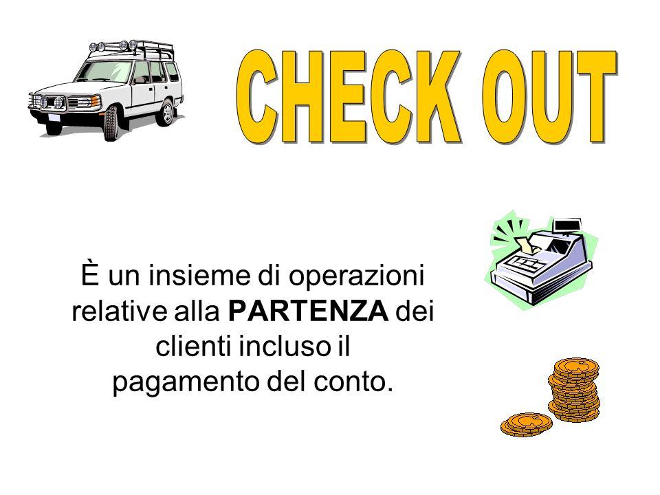 È un insieme di operazioni relative alla PARTENZA dei clienti incluso il pagamento del conto.