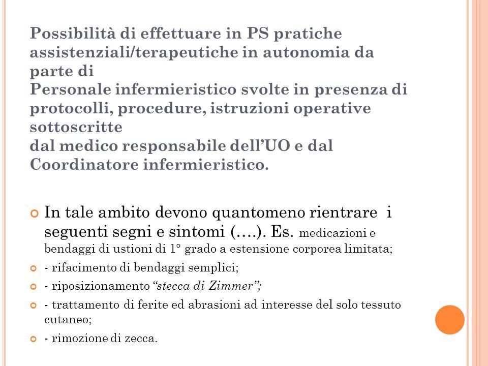 Possibilità di effettuare in PS pratiche assistenziali/terapeutiche in autonomia da parte di Personale infermieristico svolte in presenza di protocoll