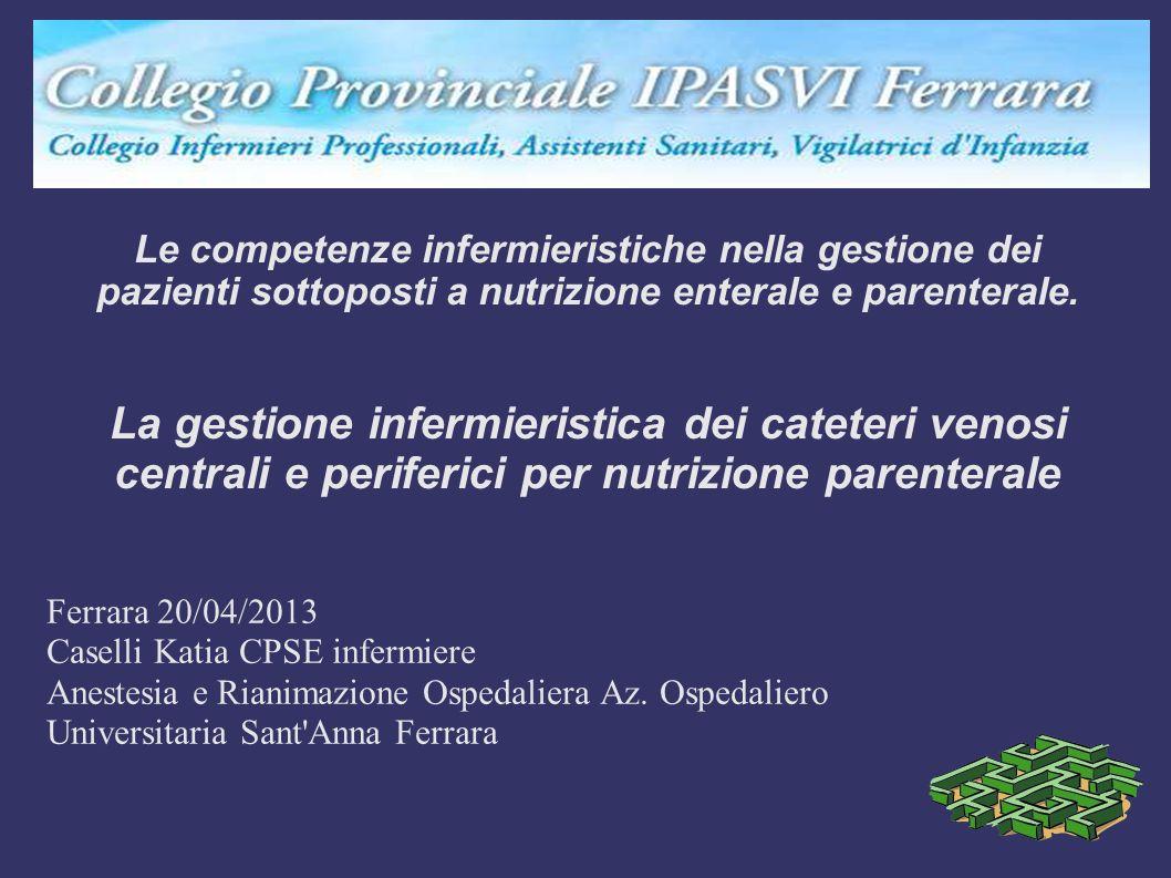 Le competenze infermieristiche nella gestione dei pazienti sottoposti a nutrizione enterale e parenterale. La gestione infermieristica dei cateteri ve