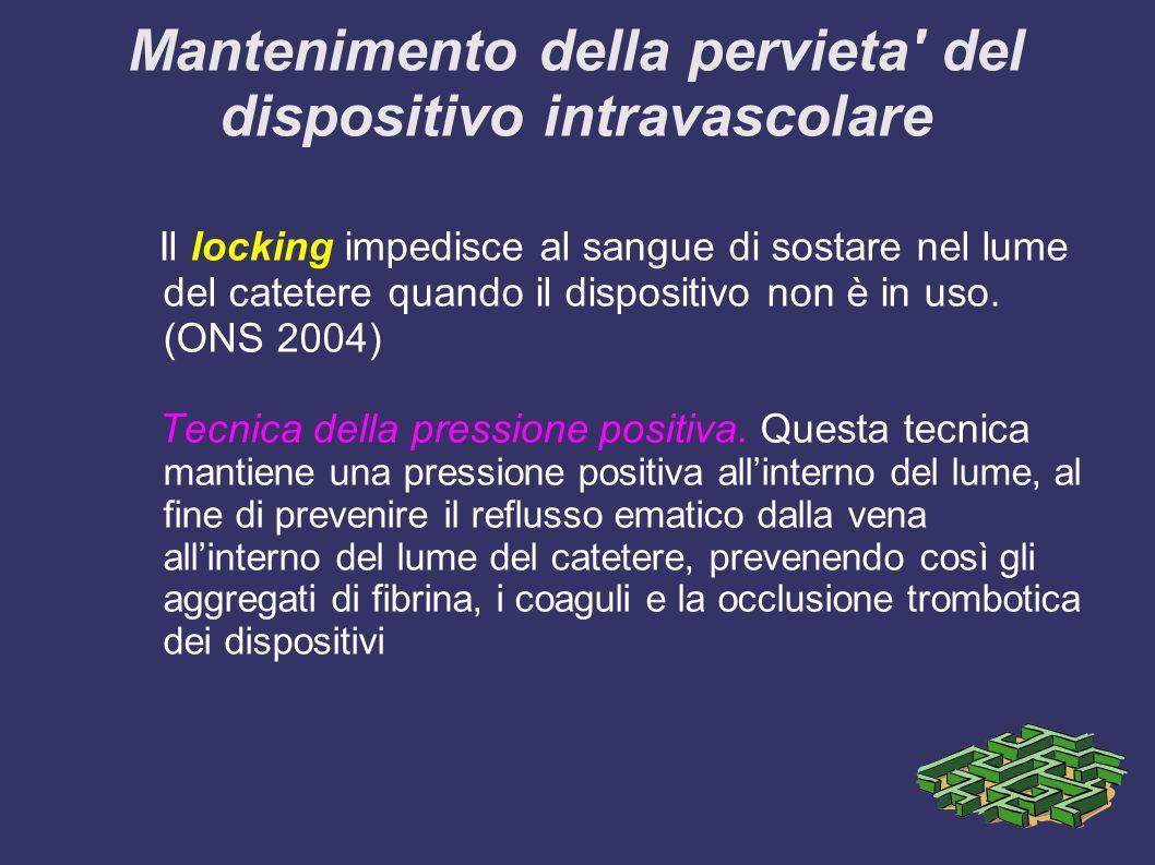 Mantenimento della pervieta del dispositivo intravascolare Il locking impedisce al sangue di sostare nel lume del catetere quando il dispositivo non è in uso.