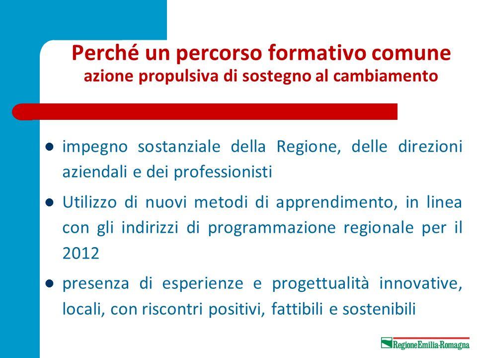 Perché un percorso formativo comune azione propulsiva di sostegno al cambiamento impegno sostanziale della Regione, delle direzioni aziendali e dei pr