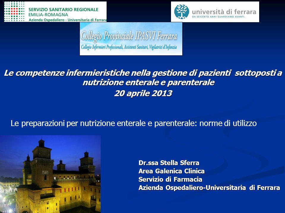 Dr.ssa Stella Sferra Area Galenica Clinica Servizio di Farmacia Azienda Ospedaliero-Universitaria di Ferrara Le competenze infermieristiche nella gest