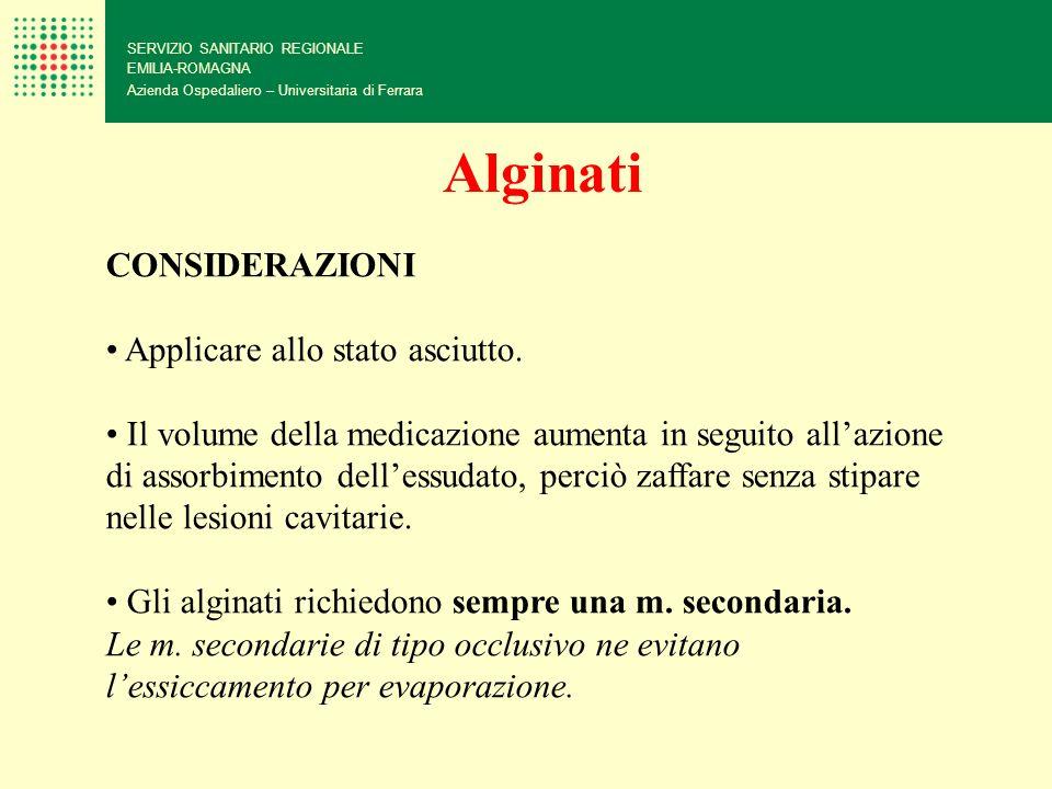 SERVIZIO SANITARIO REGIONALE EMILIA-ROMAGNA Azienda Ospedaliero – Universitaria di Ferrara CONSIDERAZIONI Applicare allo stato asciutto. Il volume del