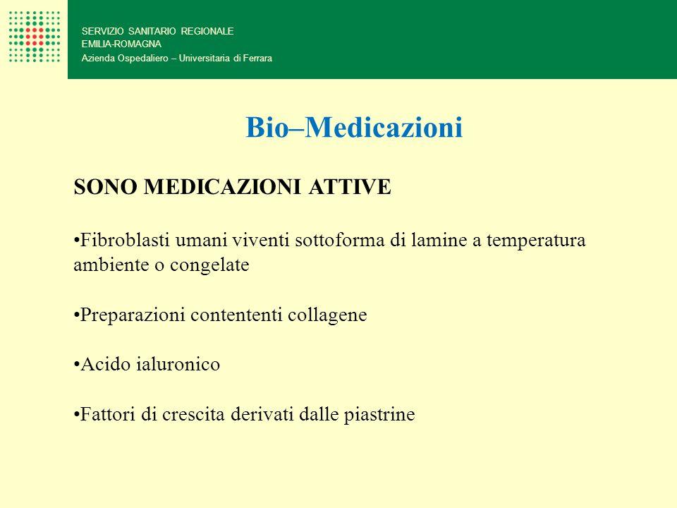 SERVIZIO SANITARIO REGIONALE EMILIA-ROMAGNA Azienda Ospedaliero – Universitaria di Ferrara Bio–Medicazioni SONO MEDICAZIONI ATTIVE Fibroblasti umani v