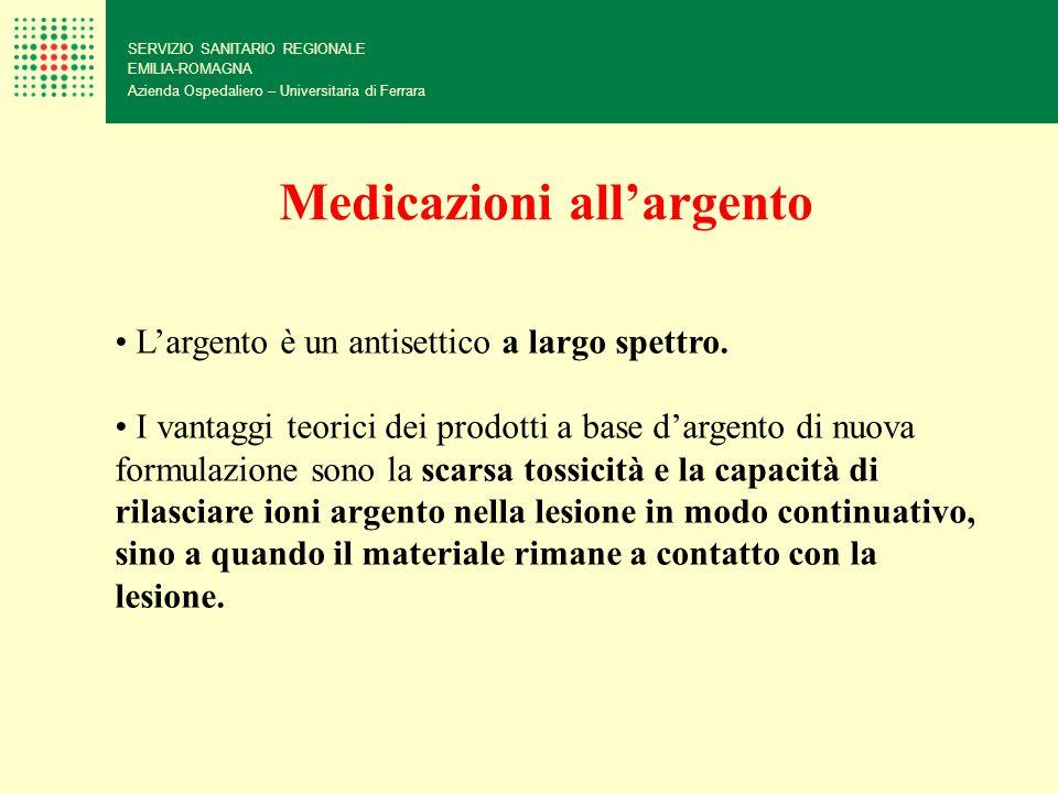 SERVIZIO SANITARIO REGIONALE EMILIA-ROMAGNA Azienda Ospedaliero – Universitaria di Ferrara Medicazioni allargento Largento è un antisettico a largo sp