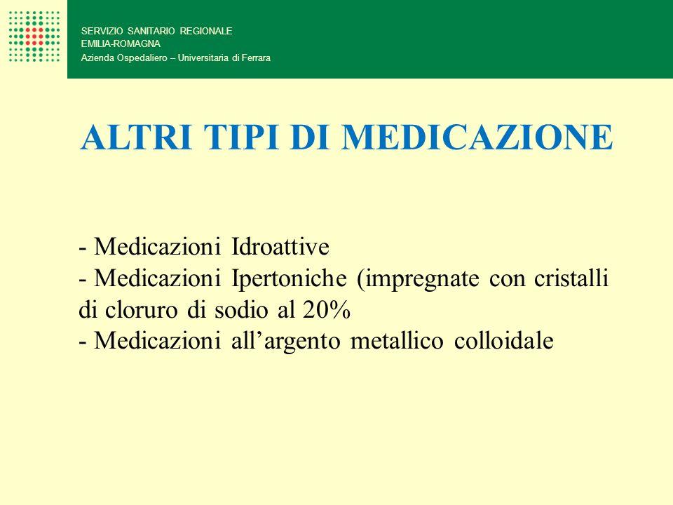 SERVIZIO SANITARIO REGIONALE EMILIA-ROMAGNA Azienda Ospedaliero – Universitaria di Ferrara ALTRI TIPI DI MEDICAZIONE - Medicazioni Idroattive - Medica