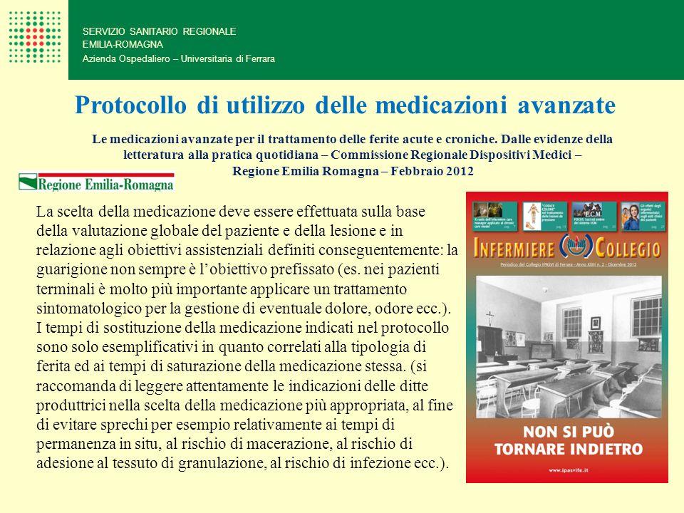 SERVIZIO SANITARIO REGIONALE EMILIA-ROMAGNA Azienda Ospedaliero – Universitaria di Ferrara La scelta della medicazione deve essere effettuata sulla ba