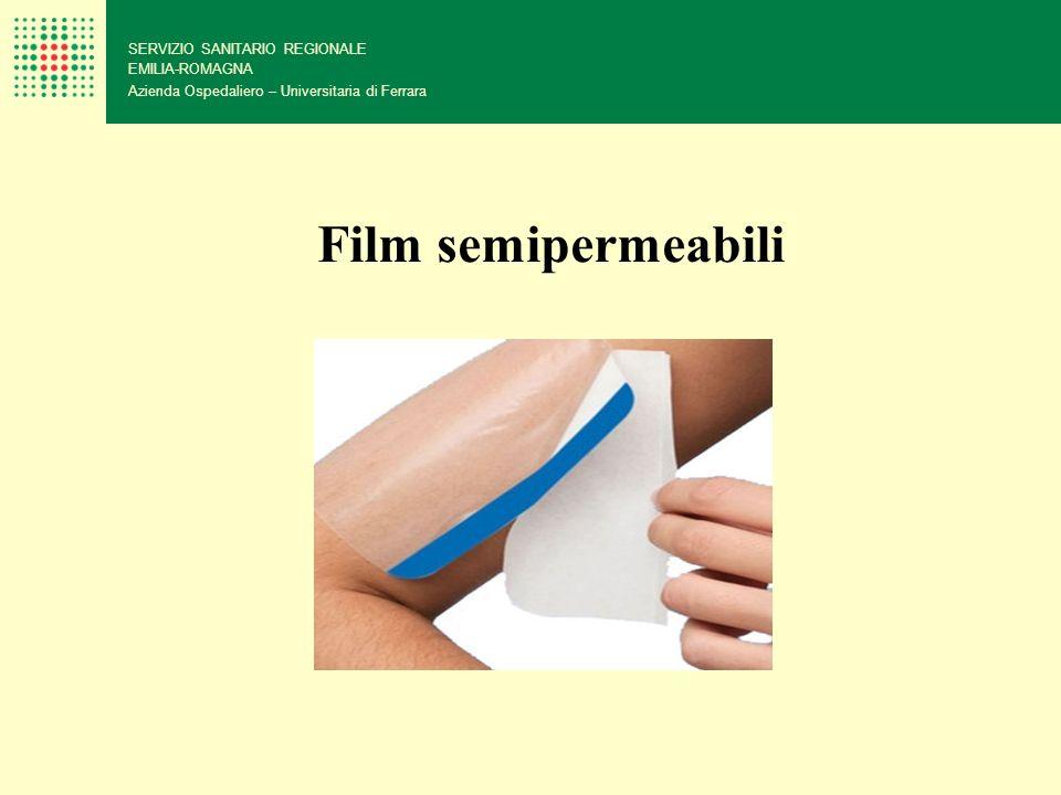 SERVIZIO SANITARIO REGIONALE EMILIA-ROMAGNA Azienda Ospedaliero – Universitaria di Ferrara Film semipermeabili