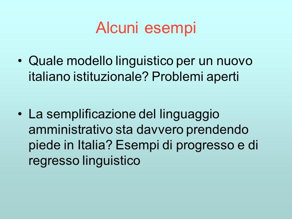 Alcuni esempi Quale modello linguistico per un nuovo italiano istituzionale.