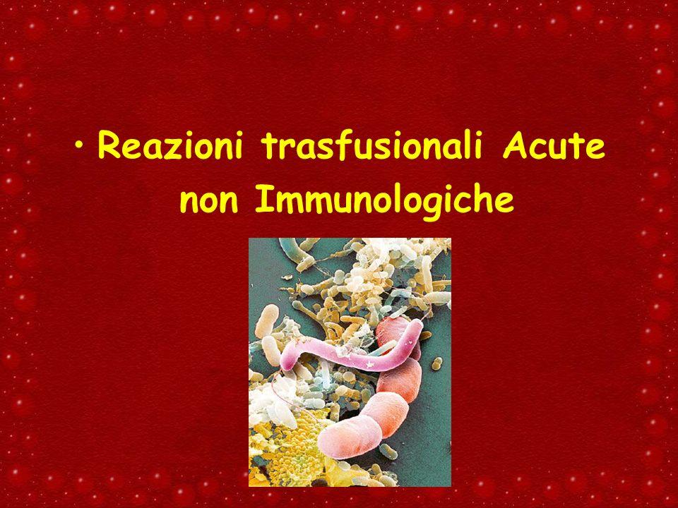 Reazioni trasfusionali Acute non Immunologiche