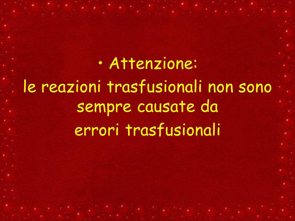 Attenzione: le reazioni trasfusionali non sono sempre causate da errori trasfusionali