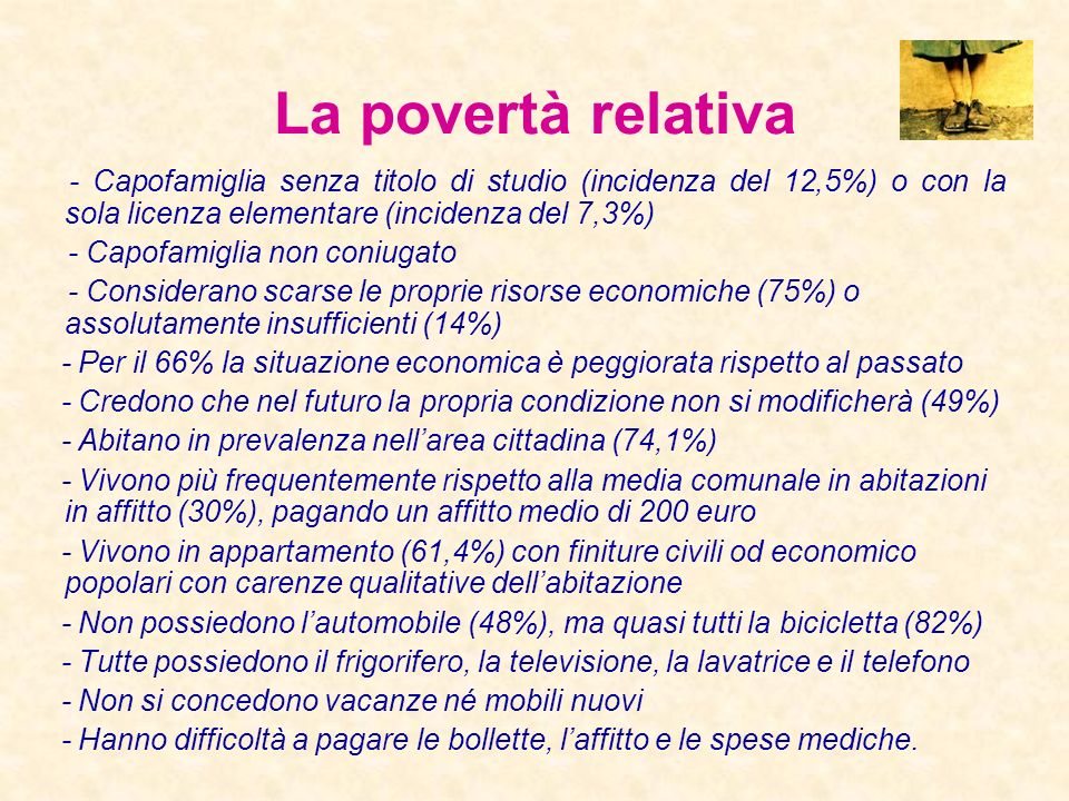 La povertà relativa a Ferrara risulta del 5,5%, con una certa stabilità nellultimo decennio, con una crescita dellintensità di povertà, da 17,8% nel 1
