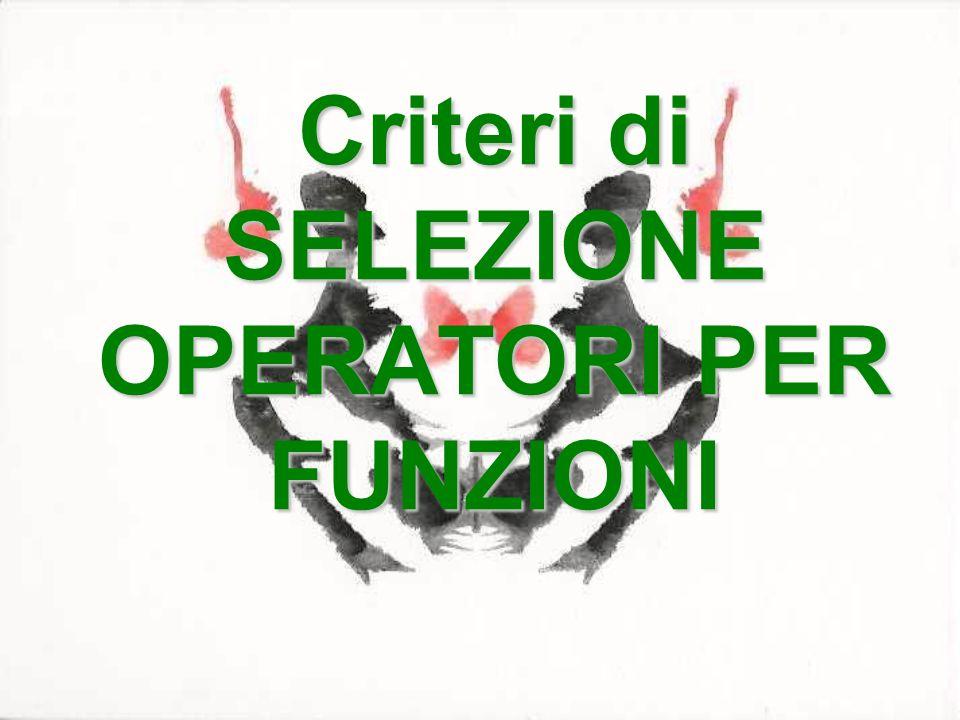 Criteri di SELEZIONE OPERATORI PER FUNZIONI