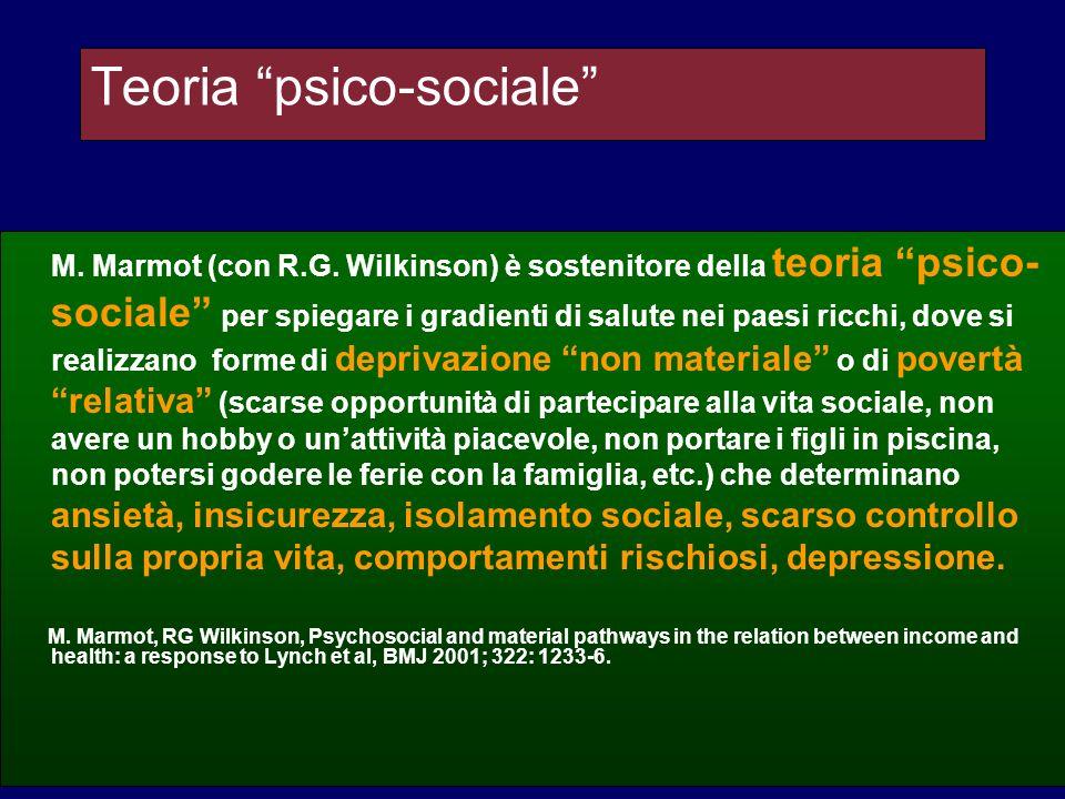 Teoria psico-sociale M. Marmot (con R.G. Wilkinson) è sostenitore della teoria psico- sociale per spiegare i gradienti di salute nei paesi ricchi, dov