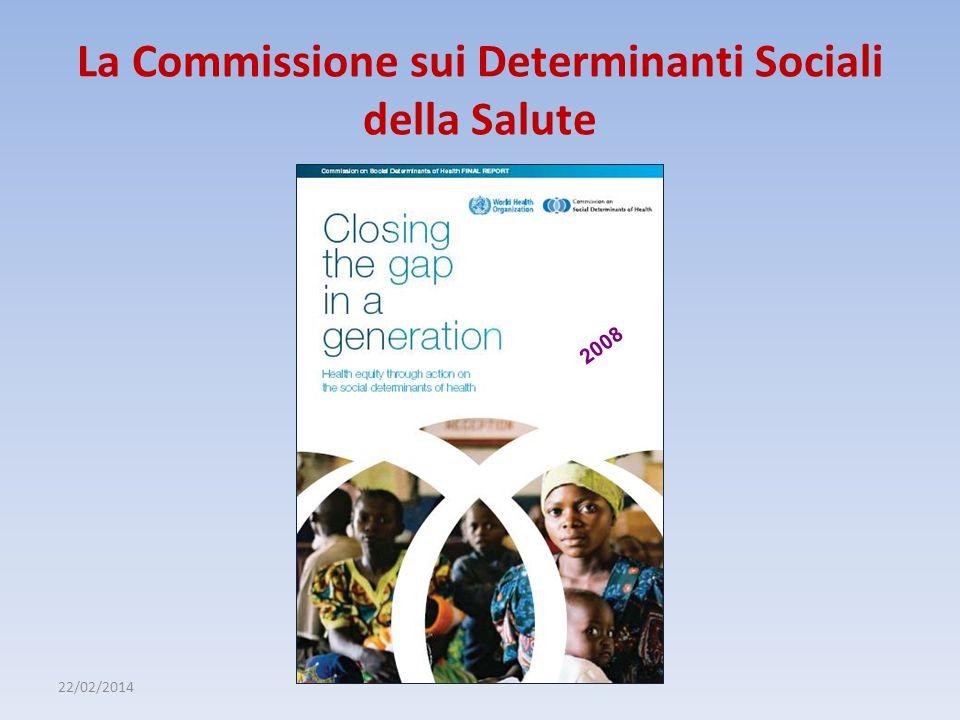22/02/2014 La Commissione sui Determinanti Sociali della Salute 2008