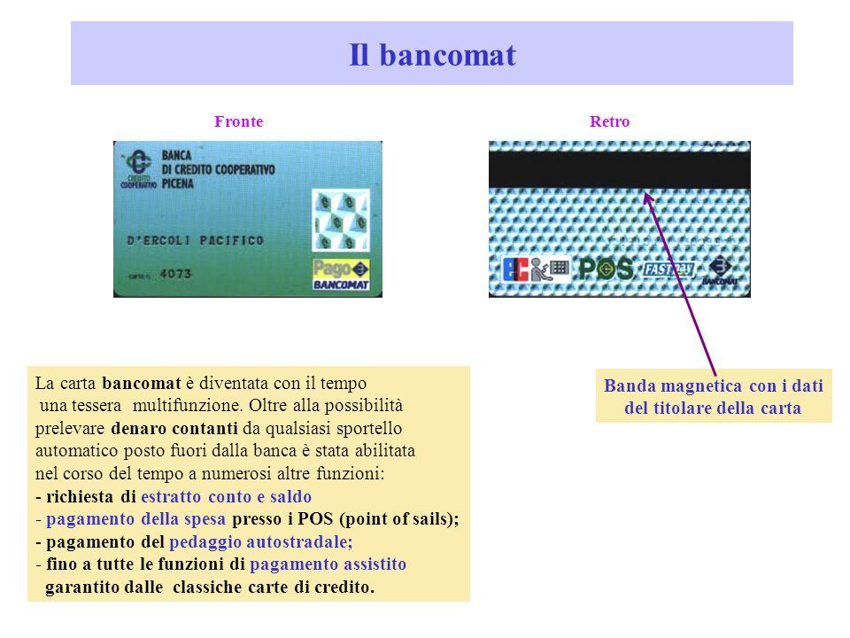 Le carte di credito I due esempi sopra riprodotti riguardano carte di credito emesse da apposite società Sono nel contempo strumenti di pagamento (in