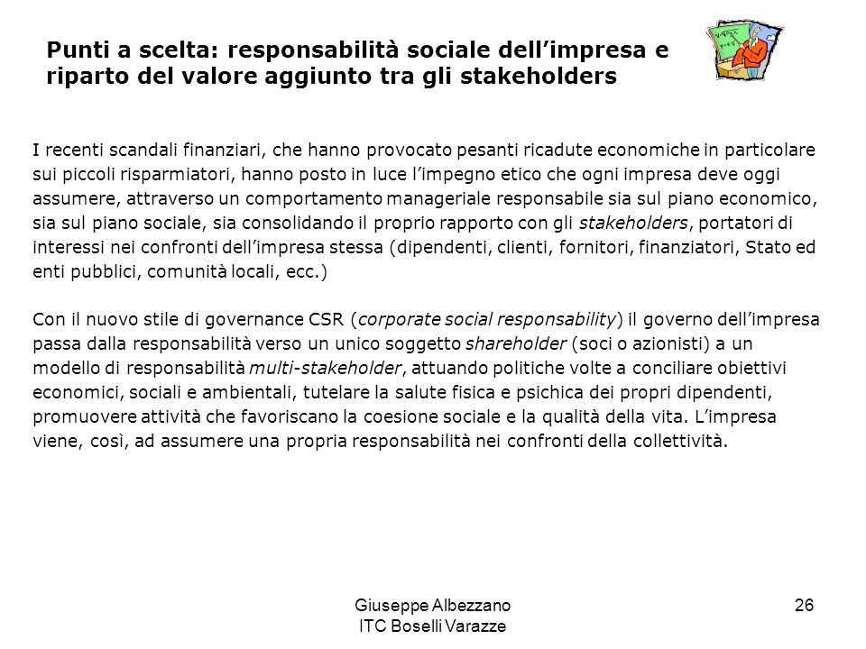 Giuseppe Albezzano ITC Boselli Varazze 26 Punti a scelta: responsabilità sociale dellimpresa e riparto del valore aggiunto tra gli stakeholders I rece