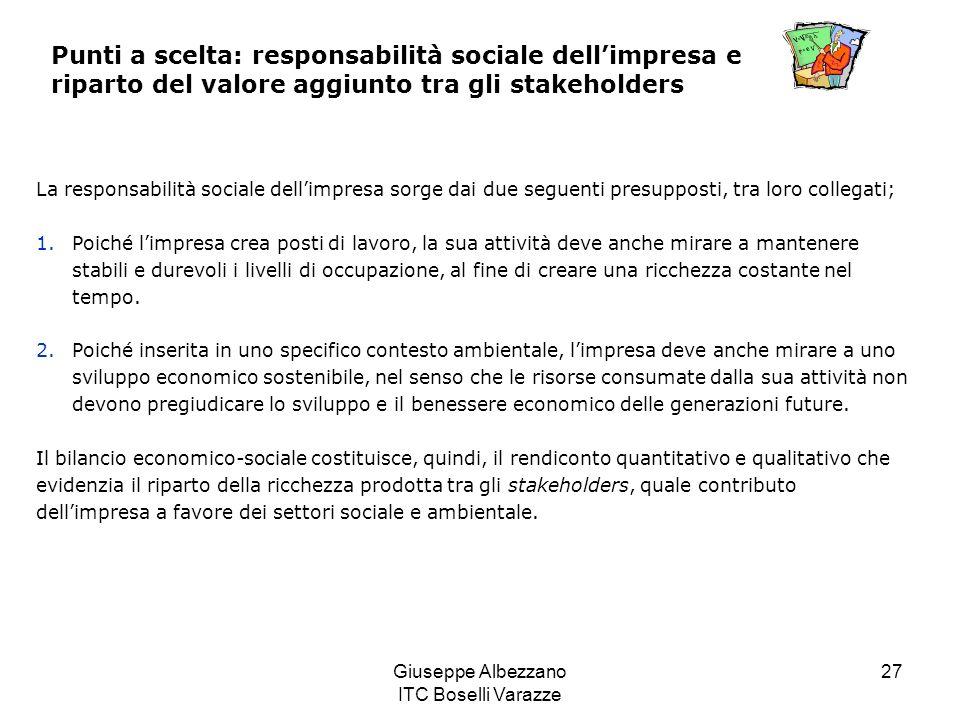 Giuseppe Albezzano ITC Boselli Varazze 27 Punti a scelta: responsabilità sociale dellimpresa e riparto del valore aggiunto tra gli stakeholders La res