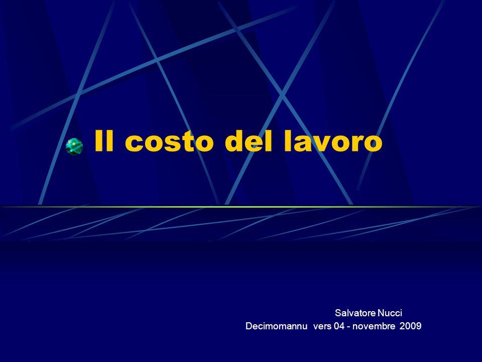 Il costo del lavoro Salvatore Nucci Decimomannu vers 04 - novembre 2009