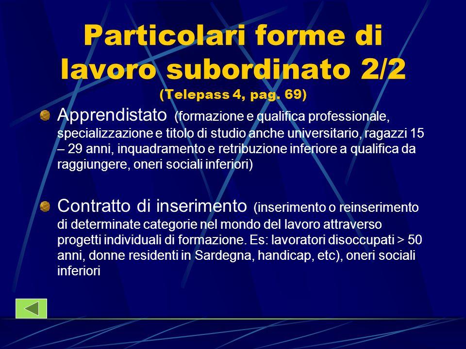 Particolari forme di lavoro subordinato 2/2 (Telepass 4, pag. 69) Apprendistato (formazione e qualifica professionale, specializzazione e titolo di st