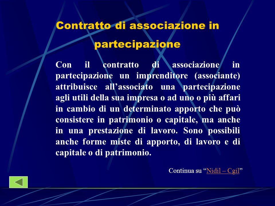 Contratto di associazione in partecipazione Continua su Nidil – CgilNidil – Cgil Con il contratto di associazione in partecipazione un imprenditore (a