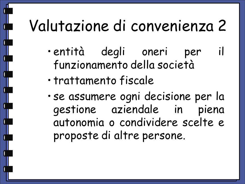 Valutazione di convenienza 2 entità degli oneri per il funzionamento della società trattamento fiscale se assumere ogni decisione per la gestione azie