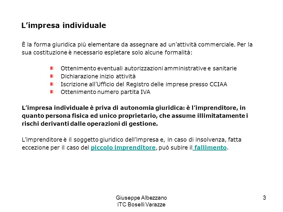 Giuseppe Albezzano ITC Boselli Varazze 3 Limpresa individuale È la forma giuridica più elementare da assegnare ad unattività commerciale. Per la sua c