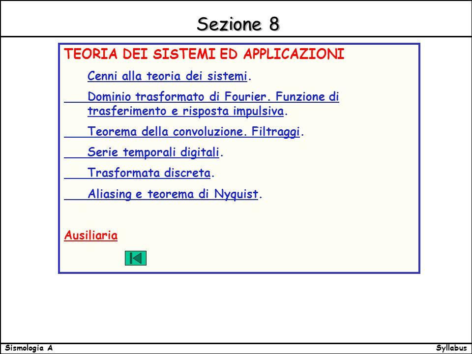 SyllabusSismologia A Sezione 8 TEORIA DEI SISTEMI ED APPLICAZIONI Cenni alla teoria dei sistemi.