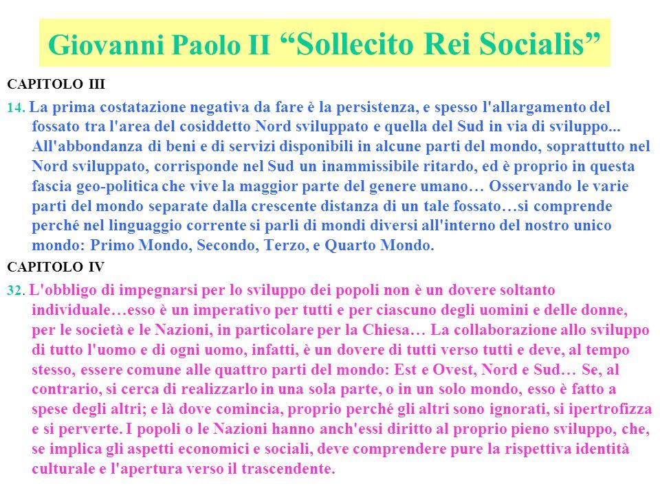Giovanni Paolo II Sollecito Rei Socialis CAPITOLO III 14. La prima costatazione negativa da fare è la persistenza, e spesso l'allargamento del fossato