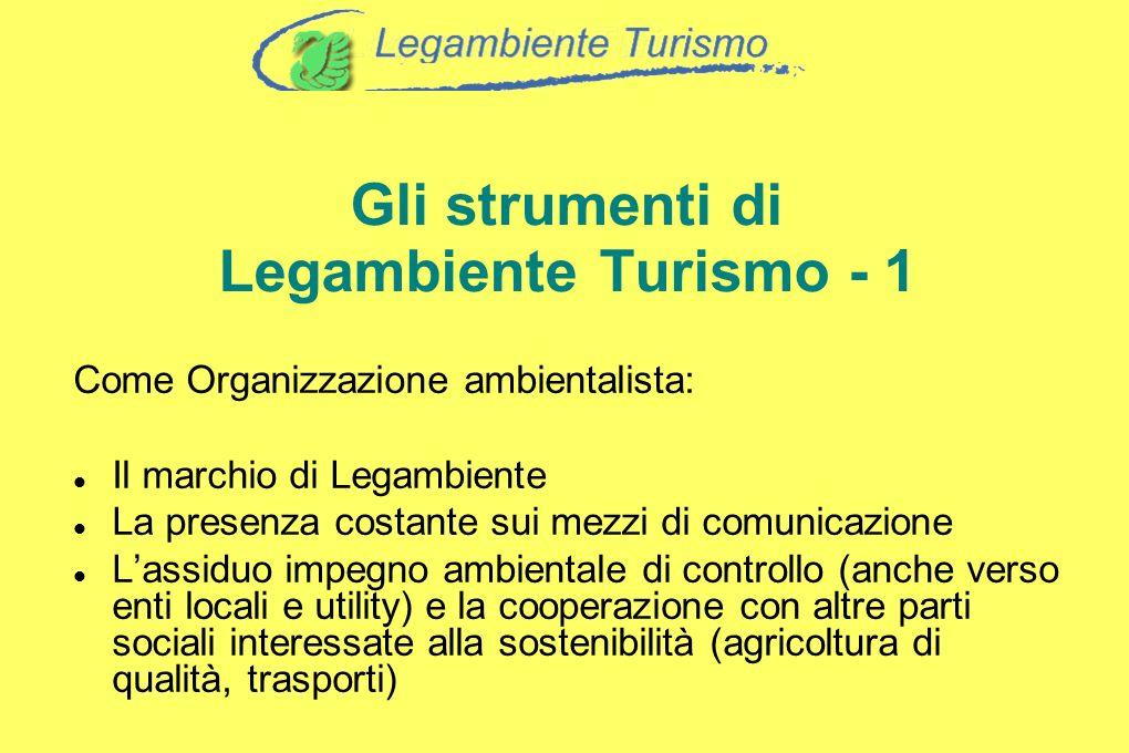 Gli strumenti di Legambiente Turismo - 1 Come Organizzazione ambientalista: Il marchio di Legambiente La presenza costante sui mezzi di comunicazione