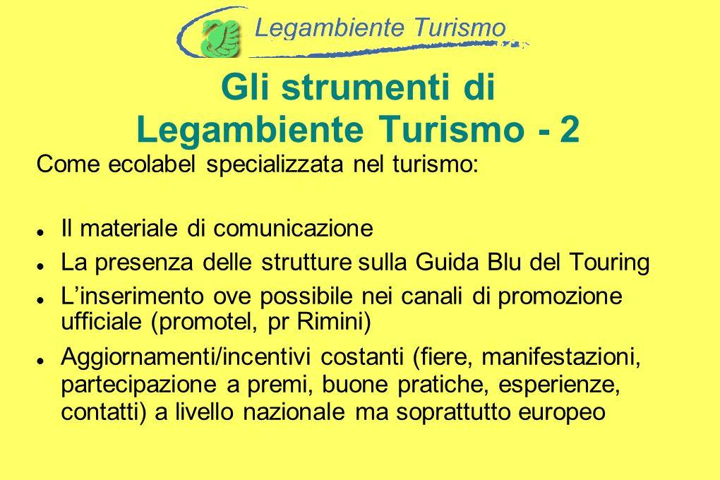 Gli strumenti di Legambiente Turismo - 2 Come ecolabel specializzata nel turismo: Il materiale di comunicazione La presenza delle strutture sulla Guid