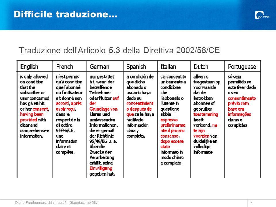 Difficile traduzione… Traduzione dell Articolo 5.3 della Direttiva 2002/58/CE 7 Digital Frontrunners: chi vincerà.