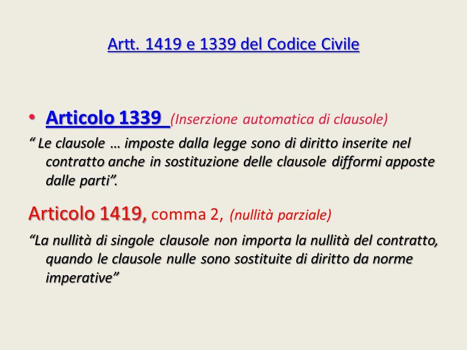 Artt. 1419 e 1339 del Codice Civile Artt. 1419 e 1339 del Codice Civile Articolo 1339 Articolo 1339 (Inserzione automatica di clausole) Articolo 1339