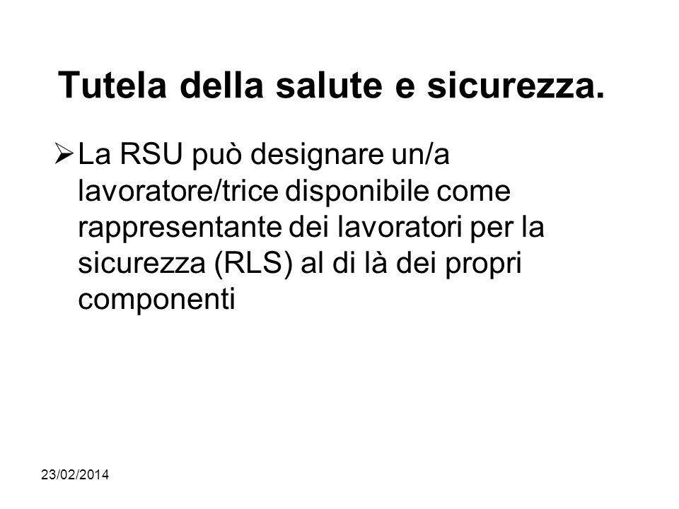 23/02/2014 Tutela della salute e sicurezza. La RSU può designare un/a lavoratore/trice disponibile come rappresentante dei lavoratori per la sicurezza