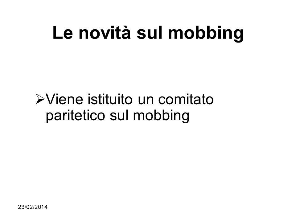 23/02/2014 Le novità sul mobbing Viene istituito un comitato paritetico sul mobbing