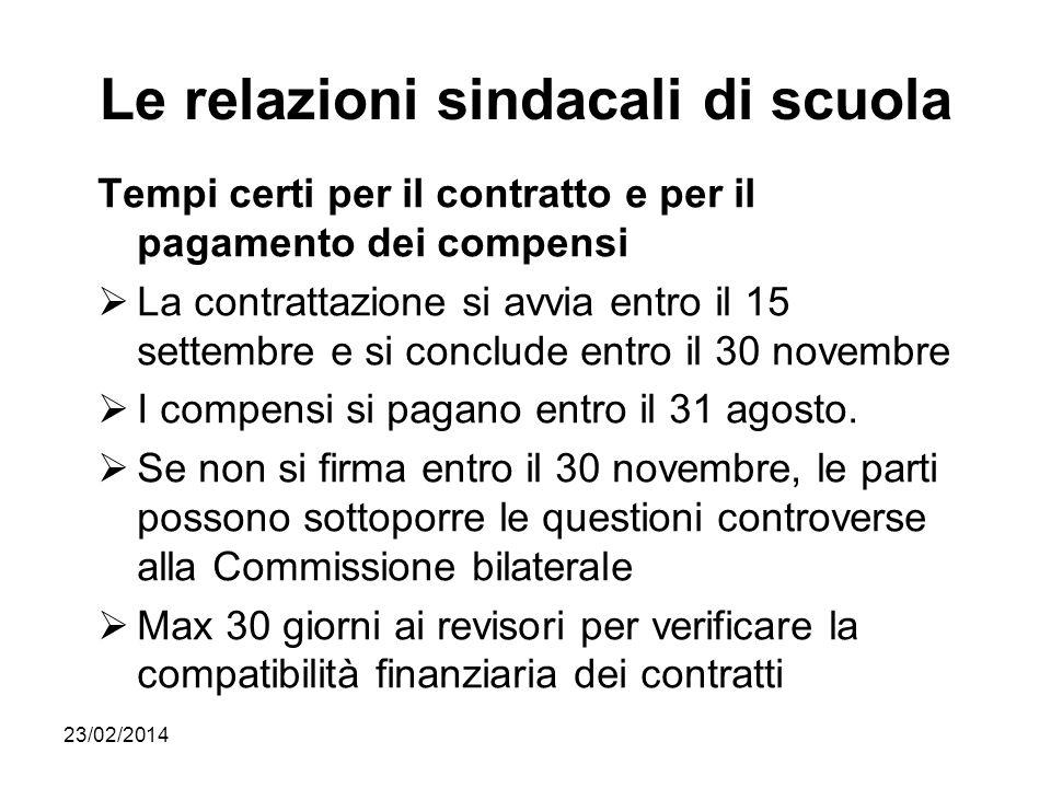 23/02/2014 Le relazioni sindacali di scuola Tempi certi per il contratto e per il pagamento dei compensi La contrattazione si avvia entro il 15 settem