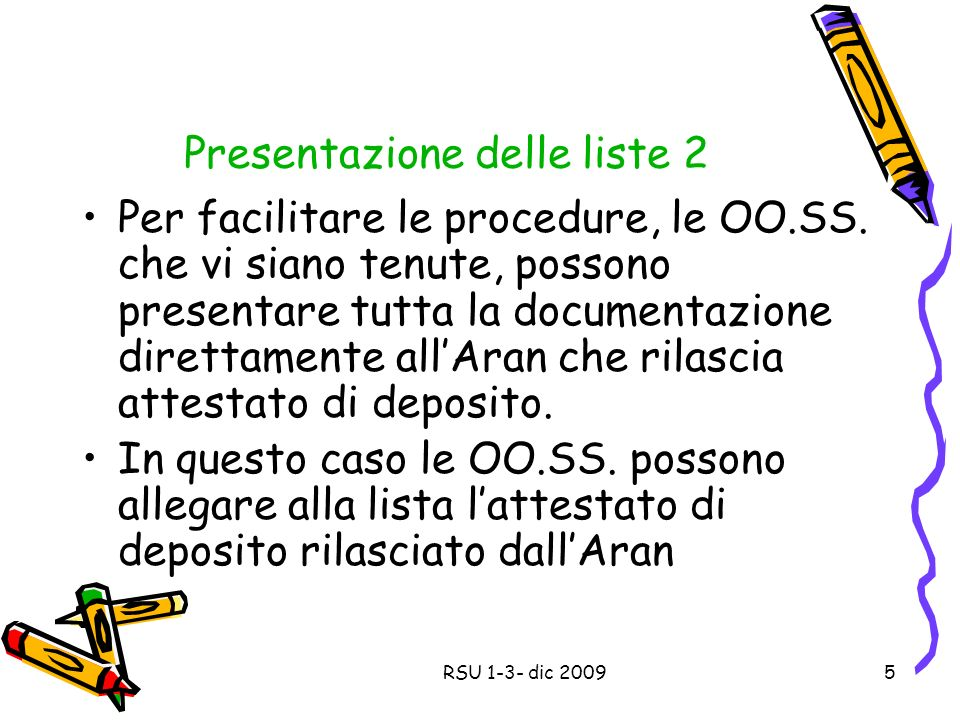 Presentazione delle liste 2 Per facilitare le procedure, le OO.SS.
