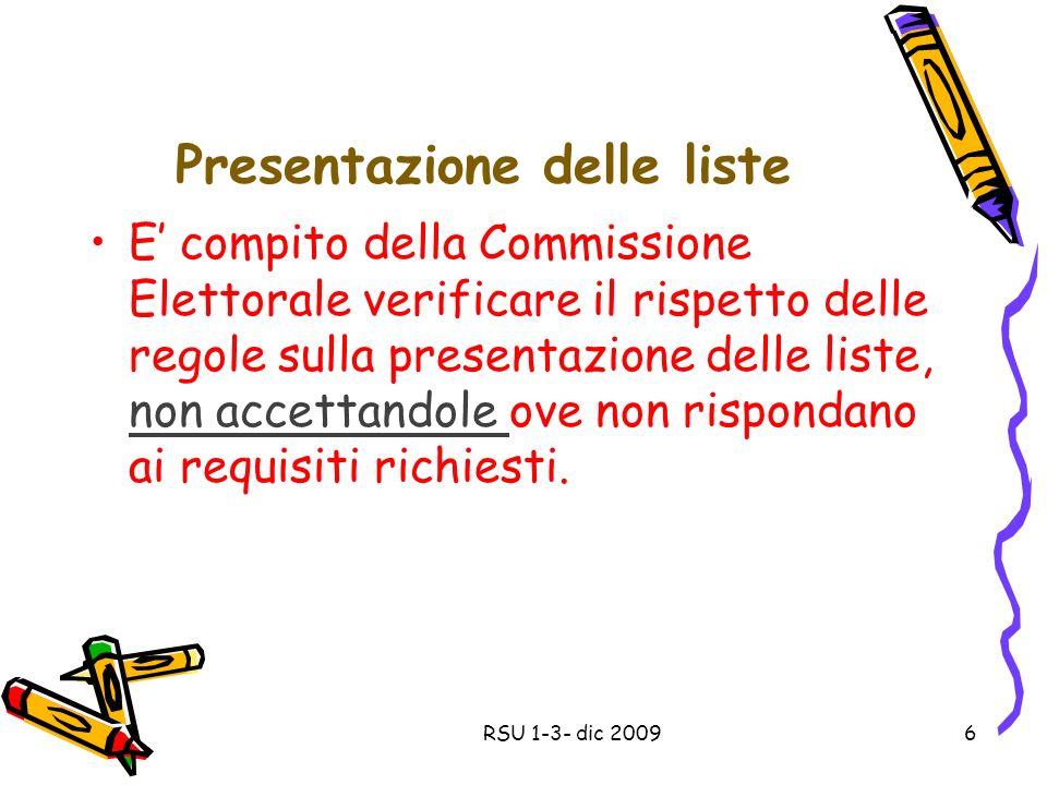 Presentazione delle liste E compito della Commissione Elettorale verificare il rispetto delle regole sulla presentazione delle liste, non accettandole ove non rispondano ai requisiti richiesti.