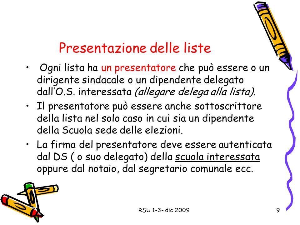 Presentazione delle liste Ogni lista ha un presentatore che può essere o un dirigente sindacale o un dipendente delegato dallO.S.