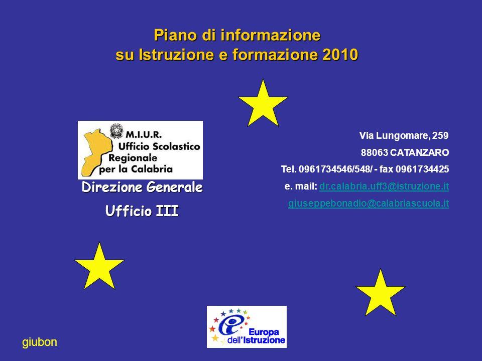 Piano di informazione su Istruzione e formazione 2010 Via Lungomare, 259 88063 CATANZARO Tel.
