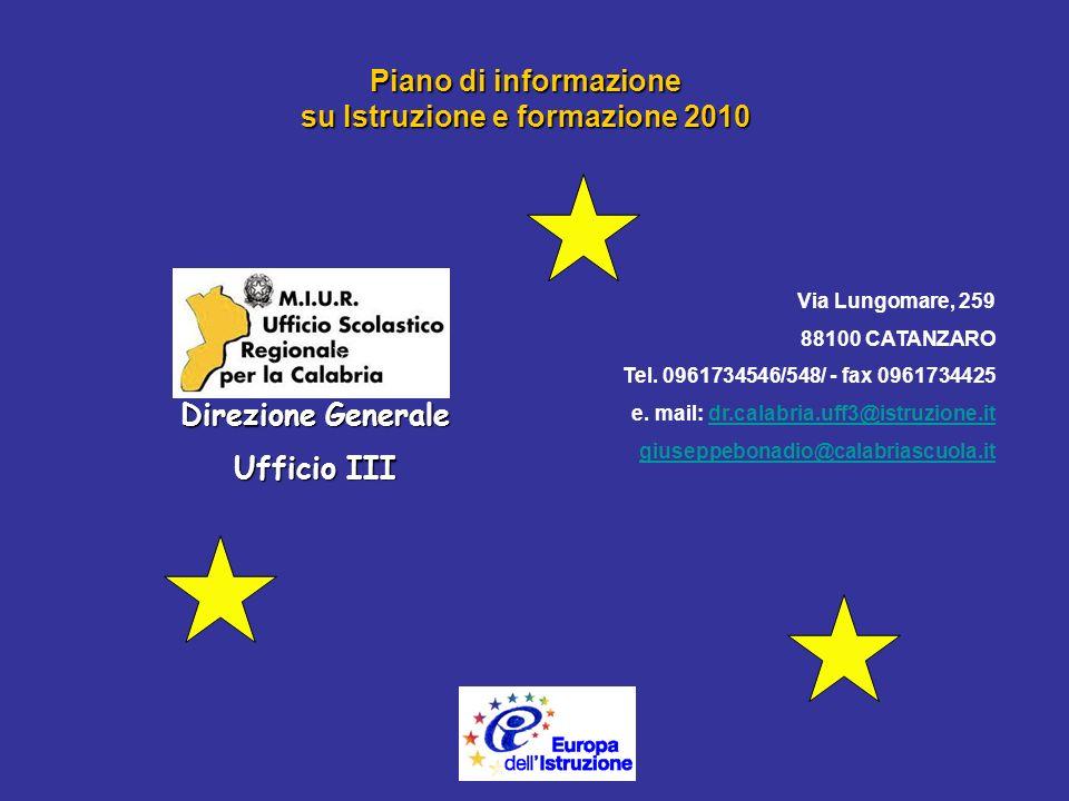 Piano di informazione su Istruzione e formazione 2010 Via Lungomare, 259 88100 CATANZARO Tel.