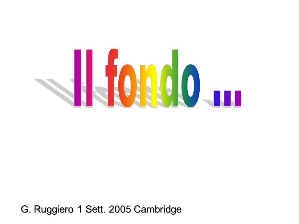 G. Ruggiero 1 Sett. 2005 Cambridge
