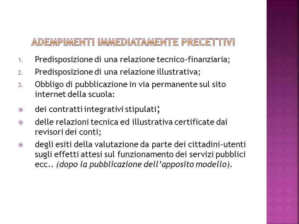 1. Predisposizione di una relazione tecnico-finanziaria; 2.