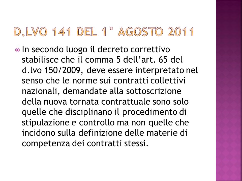 In secondo luogo il decreto correttivo stabilisce che il comma 5 dellart.