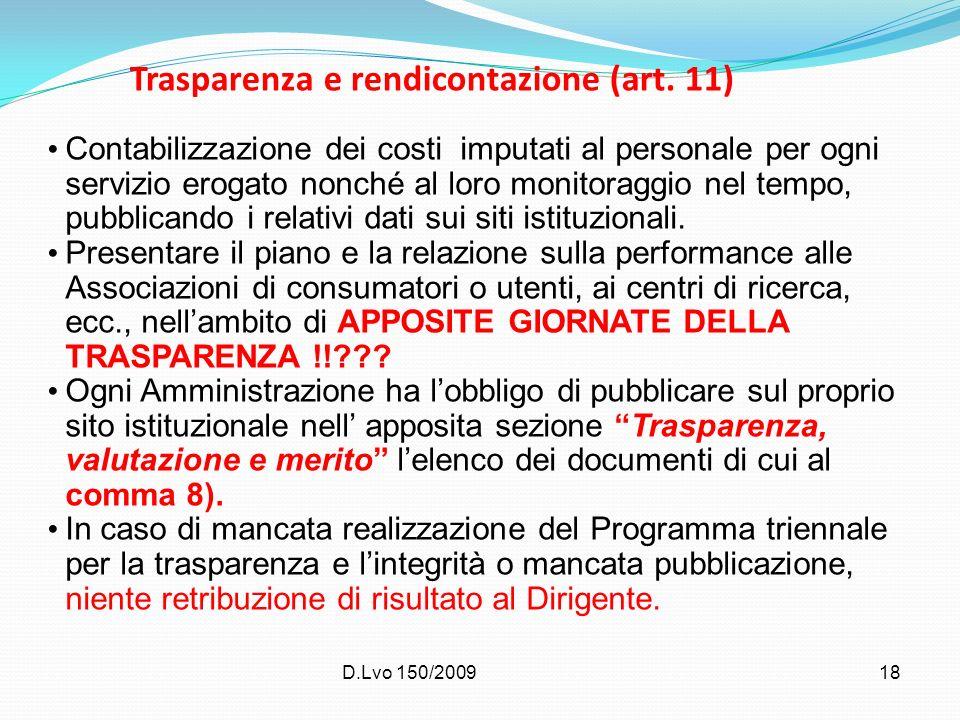 D.Lvo 150/200918 Trasparenza e rendicontazione (art. 11) Contabilizzazione dei costi imputati al personale per ogni servizio erogato nonché al loro mo