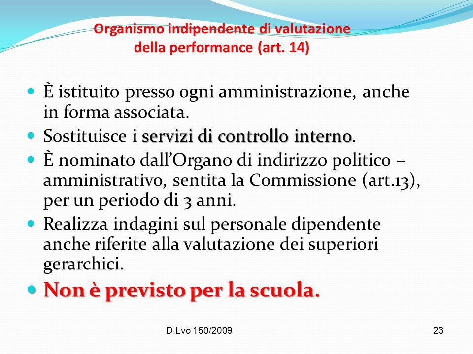 D.Lvo 150/200923 Organismo indipendente di valutazione della performance (art. 14) È istituito presso ogni amministrazione, anche in forma associata.