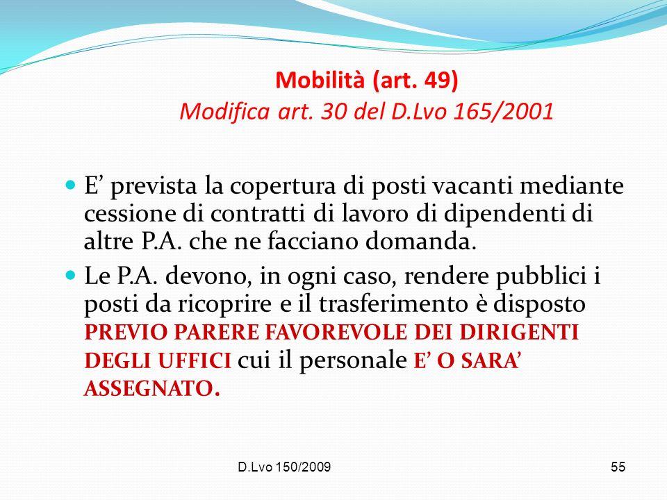 D.Lvo 150/200955 Mobilità (art. 49) Modifica art. 30 del D.Lvo 165/2001 E prevista la copertura di posti vacanti mediante cessione di contratti di lav