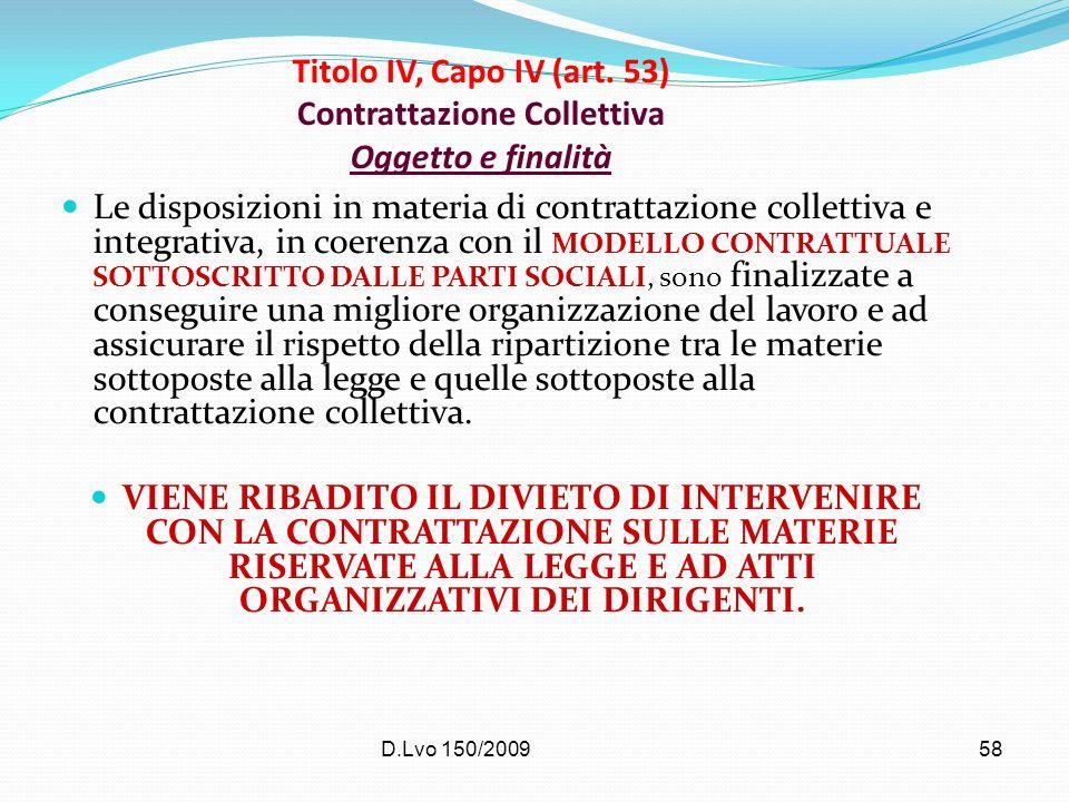 D.Lvo 150/200958 Titolo IV, Capo IV (art. 53) Contrattazione Collettiva Oggetto e finalità Le disposizioni in materia di contrattazione collettiva e i
